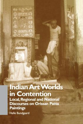 Indian Art Worlds in Contention: Local, Regional and National Discourses on Orissan Patta Paintings, 1st Edition (Paperback) book cover