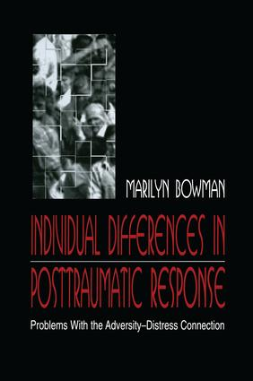 individual Differences in Posttraumatic Response: Problems With the Adversity-distress Connection, 1st Edition (Paperback) book cover