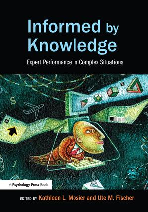 Informed by Knowledge: Expert Performance in Complex Situations book cover
