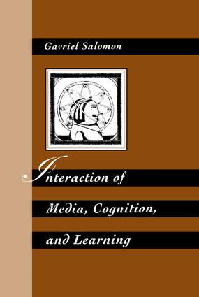 Interaction of Media, Cognition, and Learning: An Exploration of How Symbolic Forms Cultivate Mental Skills and Affect Knowledge Acquisition, 1st Edition (Paperback) book cover