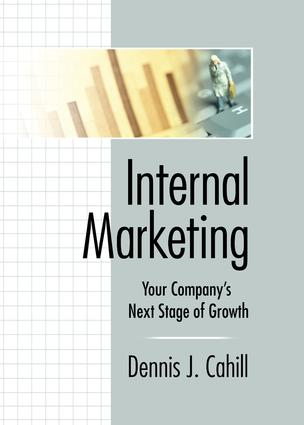 Internal Marketing: Your Company's Next Stage of Growth, 1st Edition (Paperback) book cover
