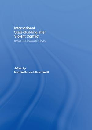 Internationalized State-Building after Violent Conflict: Bosnia Ten Years after Dayton, 1st Edition (Paperback) book cover