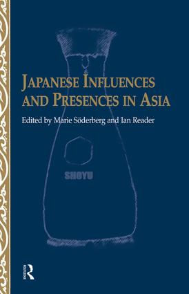 Japanese Influences and Presences in Asia: 1st Edition (Paperback) book cover