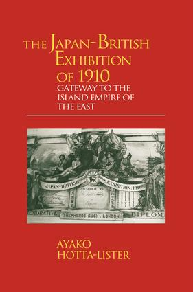 The Japan-British Exhibition of 1910: Gateway to the Island Empire of the East, 1st Edition (Paperback) book cover