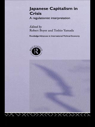 Japanese Capitalism in Crisis: A Regulationist Interpretation, 1st Edition (Paperback) book cover