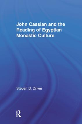 John Cassian and the Reading of Egyptian Monastic Culture: 1st Edition (Paperback) book cover