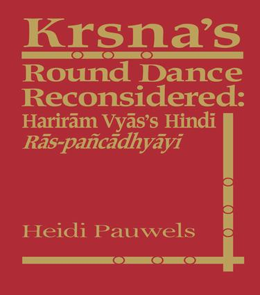 Krsna's Round Dance Reconsidered: Hariram Vyas's Hindi Ras-pancadhyayi, 1st Edition (Paperback) book cover