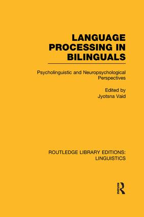 Language Processing in Bilinguals: Psycholinguistic and Neuropsychological Perspectives, 1st Edition (Paperback) book cover