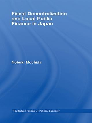 Fiscal Decentralization and Local Public Finance in Japan: 1st Edition (Paperback) book cover