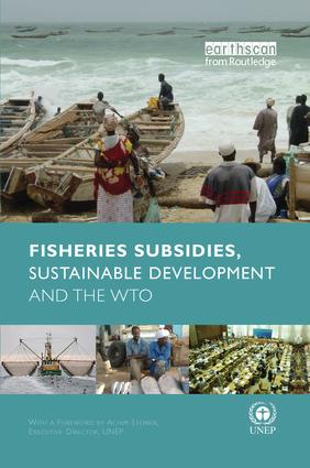 Fisheries Subsidies, Sustainable Development and the WTO book cover