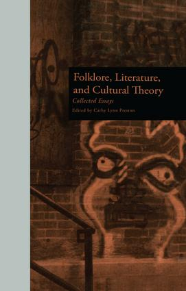Folklore, Literature, and Cultural Theory: Collected Essays, 1st Edition (Paperback) book cover