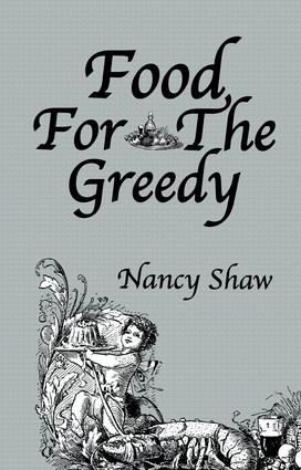 Food For The Greedy: 1st Edition (Paperback) book cover