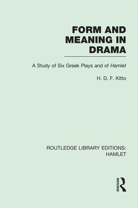 Form and Meaning in Drama: A Study of Six Greek Plays and of Hamlet book cover