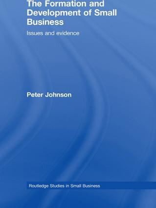 The Formation and Development of Small Business: Issues and Evidence book cover