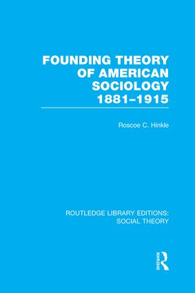 Founding Theory of American Sociology, 1881-1915 book cover
