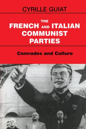 The French and Italian Communist Parties: Comrades and Culture, 1st Edition (Paperback) book cover