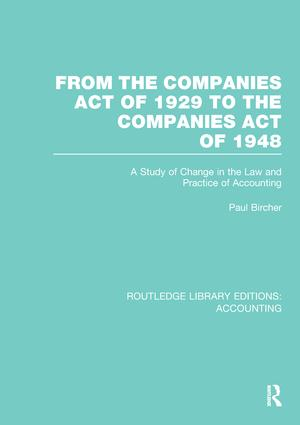 From the Companies Act of 1929 to the Companies Act of 1948 (RLE: Accounting): A Study of Change in the Law and Practice of Accounting, 1st Edition (Paperback) book cover