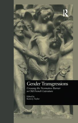 Gender Transgressions: Crossing the Normative Barrier in Old French Literature book cover
