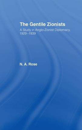 The Gentile Zionists: A Study in Anglo-Zionist Diplomacy 1929-1939, 1st Edition (Paperback) book cover