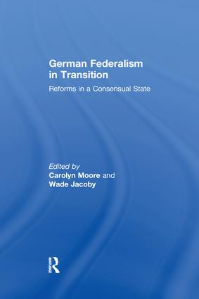 German Federalism in Transition: Reforms in a Consensual State book cover