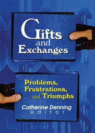 Gifts and Exchanges: Problems, Frustrations, . . . and Triumphs book cover