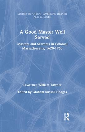 A Good Master Well Served: Masters and Servants in Colonial Massachusetts, 1620-1750, 1st Edition (e-Book) book cover
