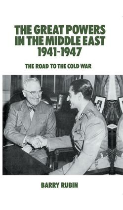 The Great Powers in the Middle East 1941-1947: The Road to the Cold War, 1st Edition (Paperback) book cover