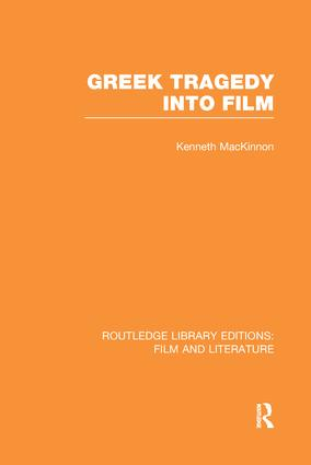 Greek Tragedy into Film: 1st Edition (Paperback) book cover