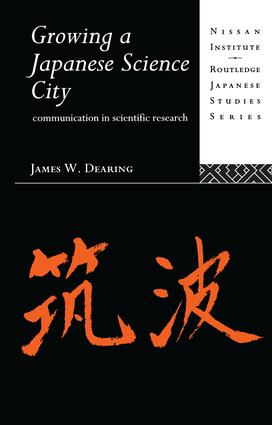 Growing a Japanese Science City: Communication in Scientific Research, 1st Edition (Paperback) book cover