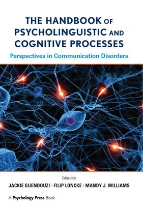 The Handbook of Psycholinguistic and Cognitive Processes: Perspectives in Communication Disorders, 1st Edition (Paperback) book cover
