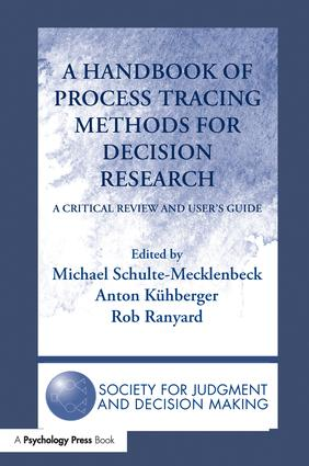 A Handbook of Process Tracing Methods for Decision Research: A Critical Review and User's Guide, 1st Edition (Paperback) book cover