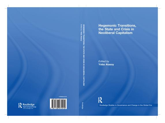 Hegemonic Transitions, the State and Crisis in Neoliberal Capitalism: 1st Edition (Paperback) book cover