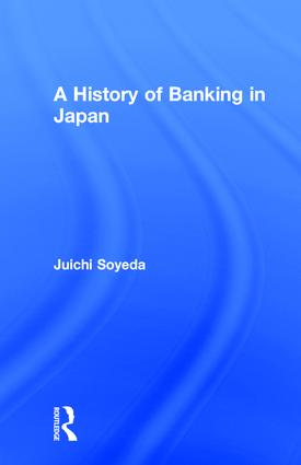A History of Banking in Japan: 1st Edition (Paperback) book cover