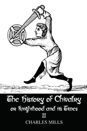 The History of Chivalry or Knighthood and Its Times: Volume II, 1st Edition (Paperback) book cover