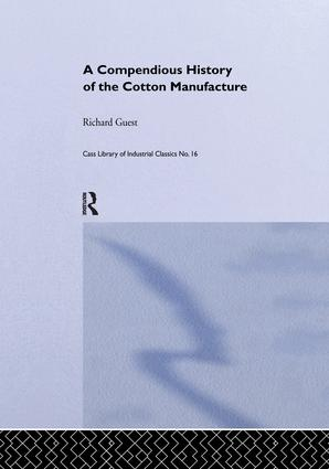 History of the Cotton Manufacture in Great Britain: 1st Edition (Paperback) book cover