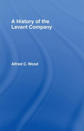 A History of the Levant Company: 1st Edition (Paperback) book cover
