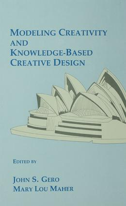 Modeling Creativity and Knowledge-Based Creative Design: 1st Edition (Paperback) book cover
