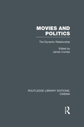 Movies and Politics: The Dynamic Relationship book cover