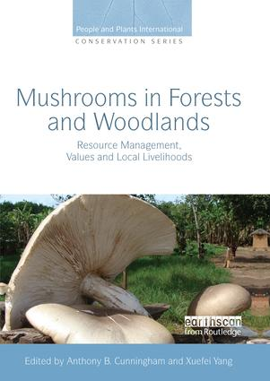 Mushrooms in Forests and Woodlands: Resource Management, Values and Local Livelihoods, 1st Edition (Paperback) book cover