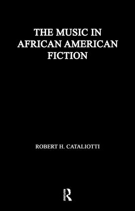 The Music in African American Fiction: Representing Music in African American Fiction, 1st Edition (Paperback) book cover