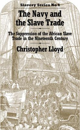 The Navy and the Slave Trade: The Suppression of the African Slave Trade in the Nineteenth Century, 1st Edition (Paperback) book cover