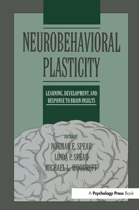 Neurobehavioral Plasticity: Learning, Development, and Response to Brain Insults, 1st Edition (Paperback) book cover