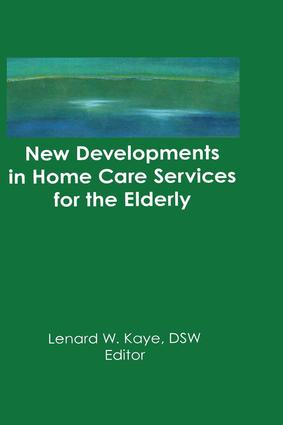 New Developments in Home Care Services for the Elderly: Innovations in Policy, Program, and Practice, 1st Edition (Paperback) book cover