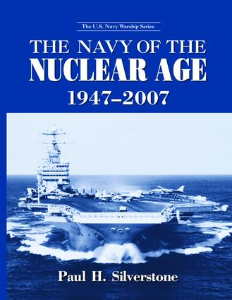 The Navy of the Nuclear Age, 1947–2007