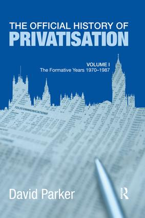 The Official History of Privatisation Vol. I: The formative years 1970-1987 book cover
