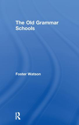 The Old Grammar Schools: 1st Edition (Paperback) book cover