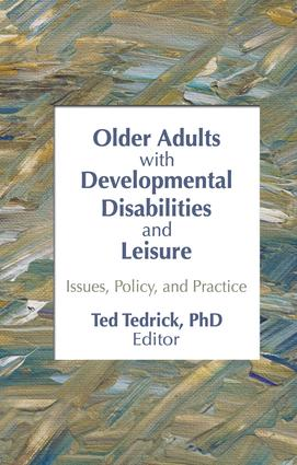Older Adults With Developmental Disabilities and Leisure: Issues, Policy, and Practice book cover