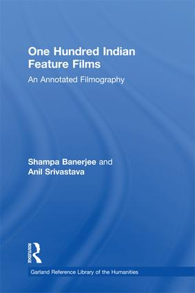 One Hundred Indian Feature Films: An Annotated Filmography, 1st Edition (Paperback) book cover