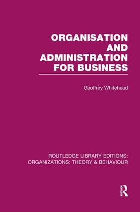 Organisation and Administration for Business (RLE: Organizations): 1st Edition (Paperback) book cover