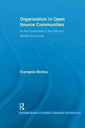 Organization in Open Source Communities: At the Crossroads of the Gift and Market Economies, 1st Edition (e-Book) book cover